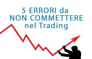 5 errori da non commettere nel trading