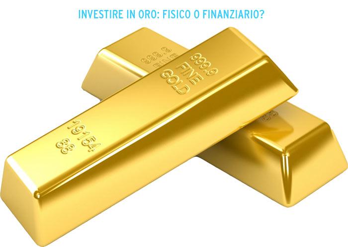 Investire in oro fisico o finanziario